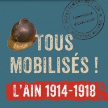 Tous mobilisés ! L'Ain 1914-1918
